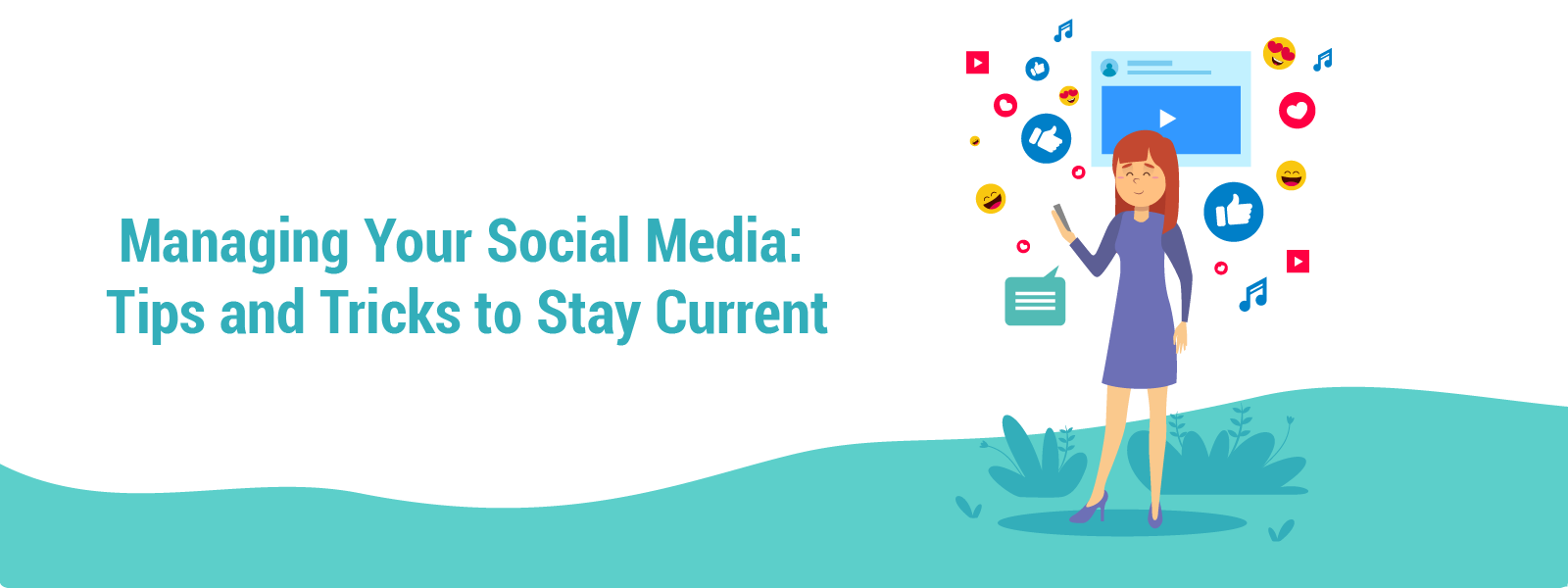 Managing Your Social Media: Tips and Tricks to Stay Current