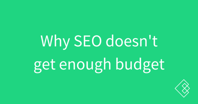 Why SEO doesn't get the budget it deserves - Credo
