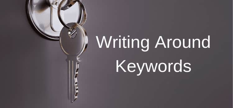 SEO How Writing Around Keywords And Phrases Works