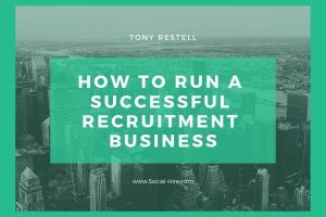 How to Run a Successful Recruitment Business