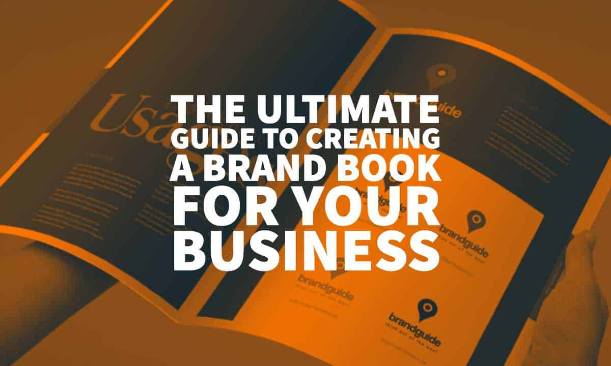 The Ultimate Guide To Creating A Brand Book For Your Business