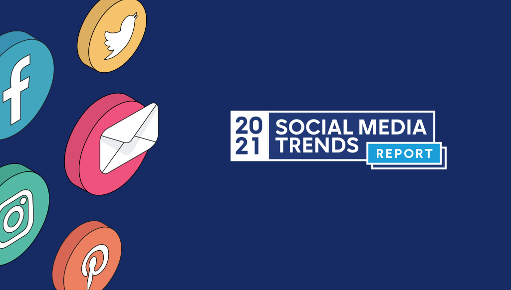 Top social media trends to drive your 2021 marketing strategy - Marketing Tech News