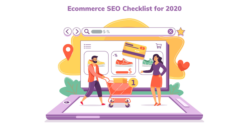Ecommerce SEO Checklist for 2020: Tips, Techniques, Ranking Factors