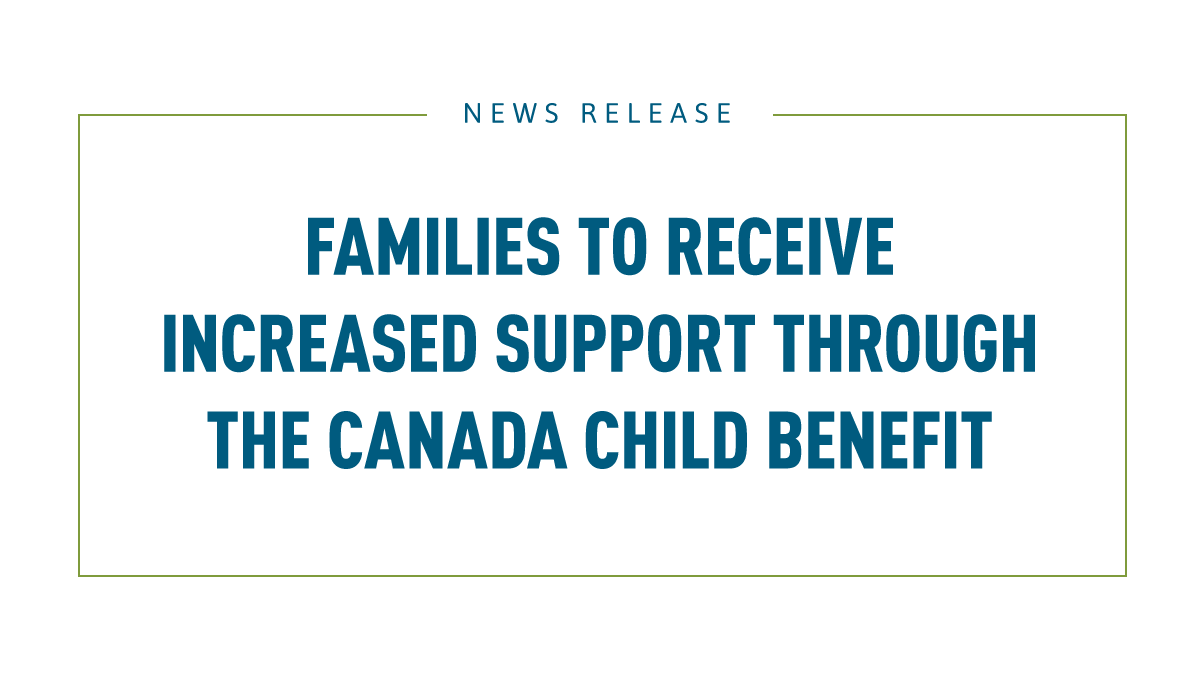 Families to receive increased support through  the Canada Child Benefit