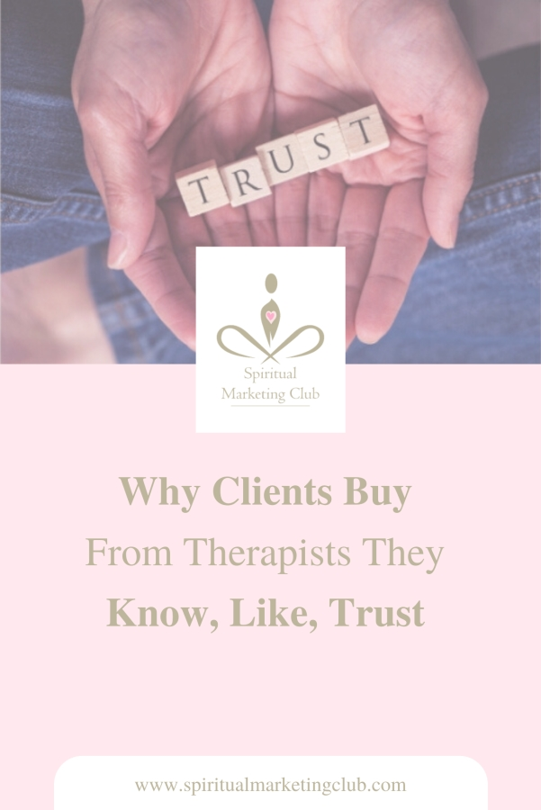 Why Clients Need The Know, Like And Trust Factor ~ Spiritual Marketing Club
