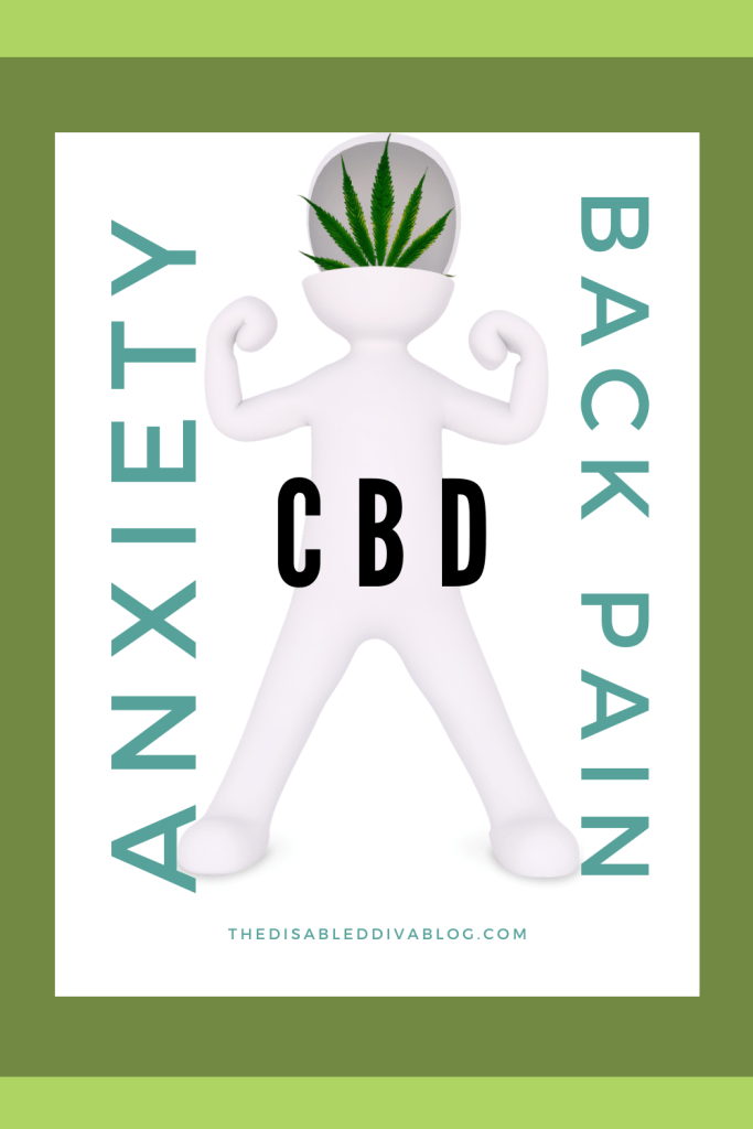 CBD for Anxiety and Back Pain - The Disabled Diva's Blog