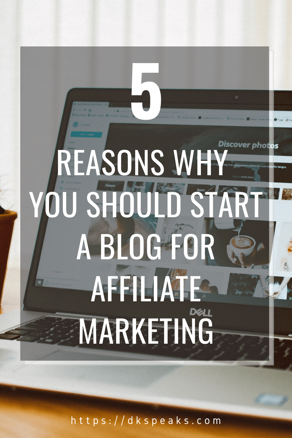 5 Reasons Why Starting a Blog for Affiliate Marketing is the Best Strategy?