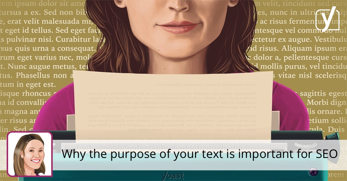 Why the purpose of your text is important for SEO