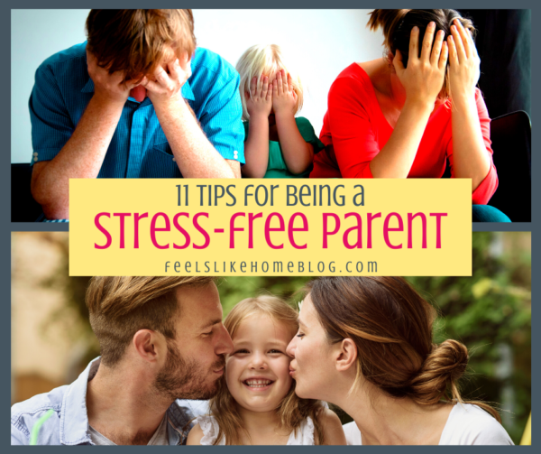 11 Tips for Being a Stress-Free Parent