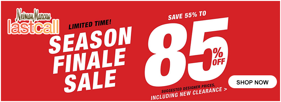 Limited Time! Season Finale Sale - Save 55% to 85% off