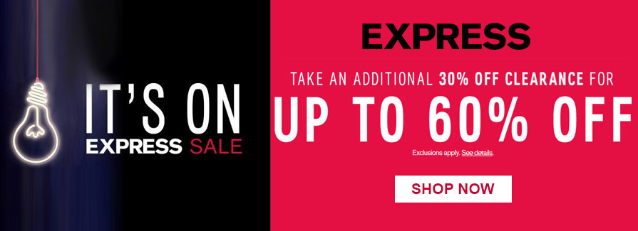 Express Sale! Take an additional 30% off clearance for up to 60% off