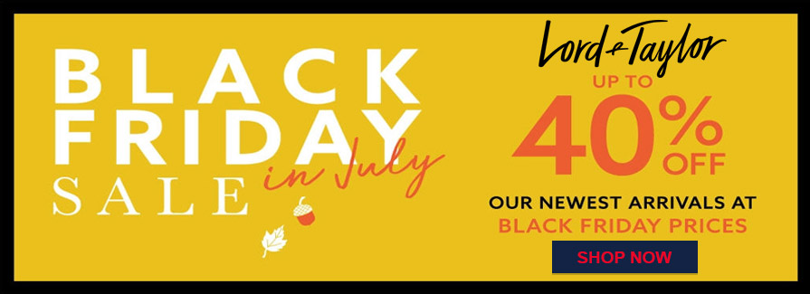 Black Friday Sale In July! Take up to 40% off our newest arrivals at Black Friday Prices..!!