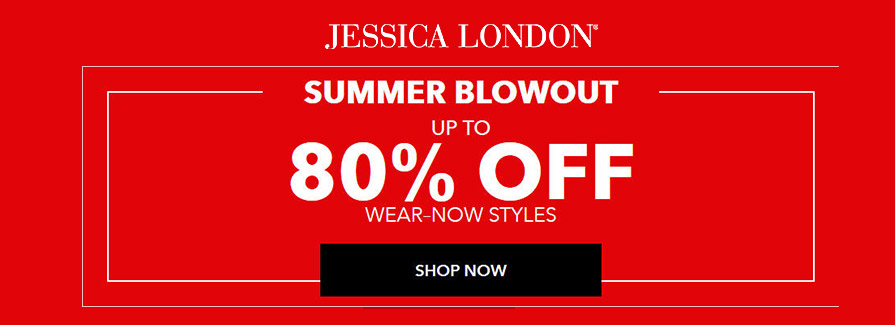 Summer Blowout! Take up to 80% off wear-now styles..!!
