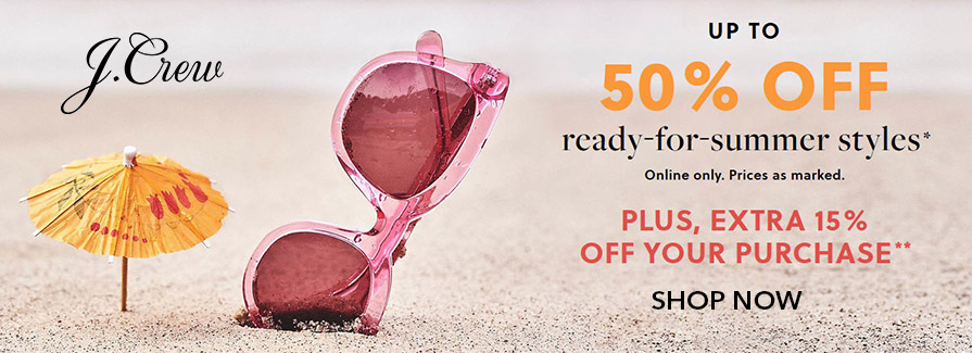 Take up to 50% off ready-for-summer styles Plus, Extra 15% off your purchase!!