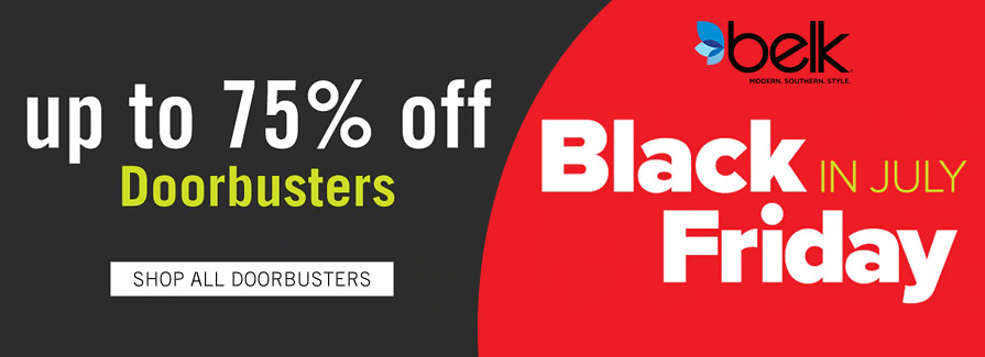 Black Friday In July! Take up to 75% off DOORBUSTERS
