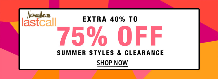 Take extra 40% to 75% off Summer Styles & Clearance