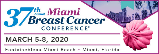 37th Annual Miami Breast Cancer Conference <sup>®</sup