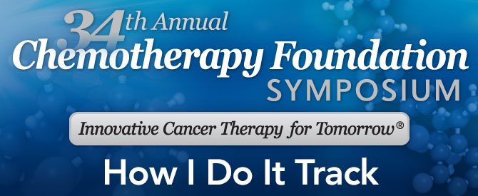 34th Annual Chemotherapy Foundation Symposium - How I Do It Track