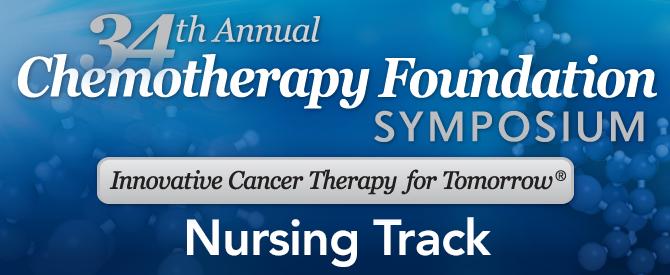 34th Annual Chemotherapy Foundation Symposium - Nursing Track