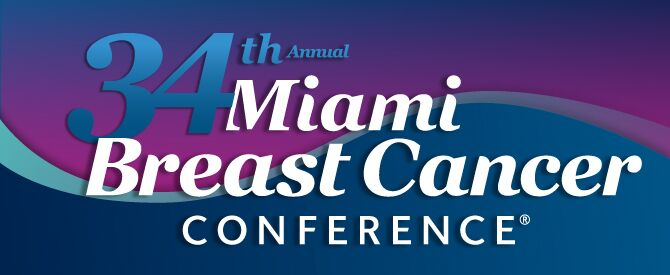 34th Annual Miami Breast Cancer Conference<sup>&reg;</sup>