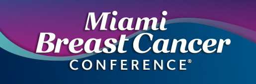 36th Annual Miami Breast Cancer Conference | Oncology CME