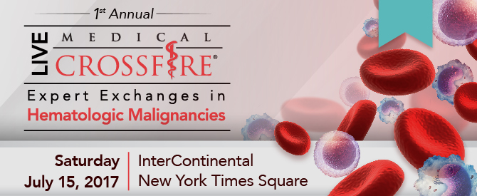1st Annual Live Medical Crossfire®: Expert Exchanges in Hematologic Malignancies