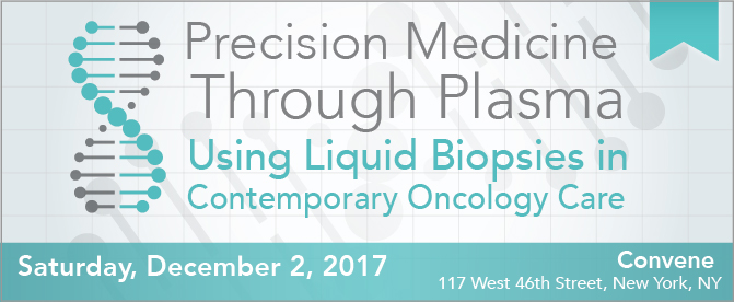 Precision Medicine Through Plasma: Using Liquid Biopsies in Contemporary Oncology Care
