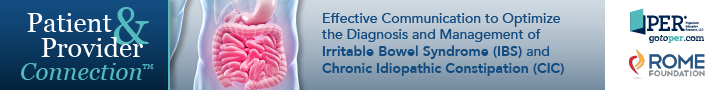 The Patient and Provider Connection™: Effective Communication to Optimize the Diagnosis and Management of Irritable Bowel Syndrome and Chronic Idiopathic Constipation. PER. The Rome Foundation.
