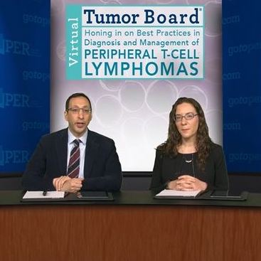 Virtual Tumor Board: Honing in on Best Practices in the Diagnosis and Management of Peripheral T-Cell Lymphomas