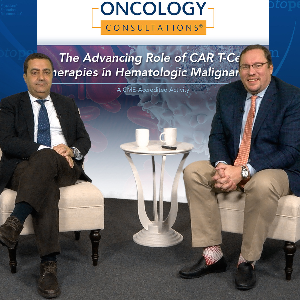 Oncology Consultations™: The Advancing Role of CAR T-Cell Therapies in Hematologic Malignancies
