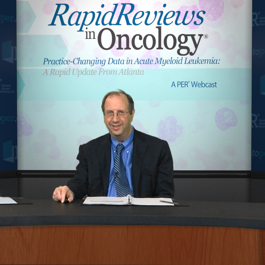 Rapid Reviews in Oncology®: Practice-Changing Data in Acute Myeloid Leukemia: A Rapid Update From Atlanta Online