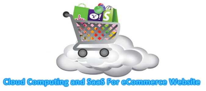 Saas and cloud computing in ecommerce