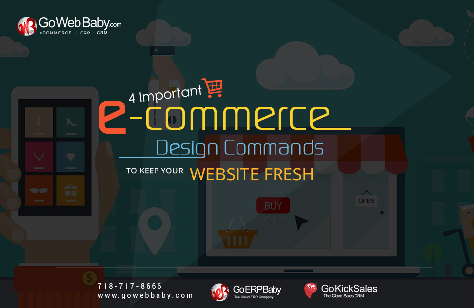 4 Important Ecommerce Design Commands to Keep Your Website Fresh