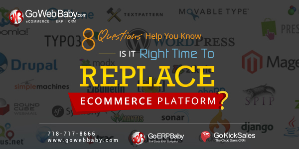 8 Questions Help You Know -Is it Right time to replace Ecommerce Platform?