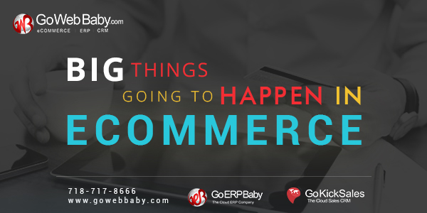 5 Big Things Going to Happen in Ecommerce