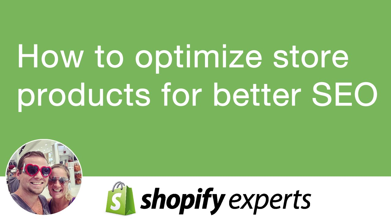 Optimize Products in Shopify Store to be SEO Friendly