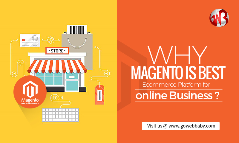Why Magento is Best Ecommerce Platform for Online Business?