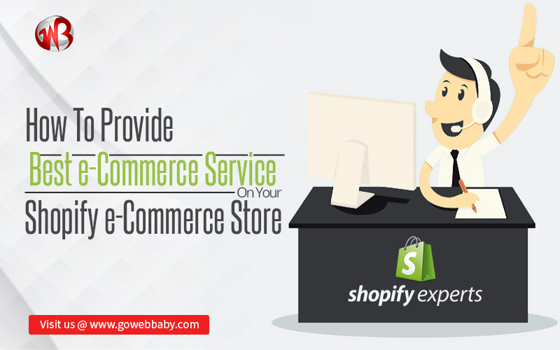 How To Provide Best Customer Service On Your Shopify eCommerce Store