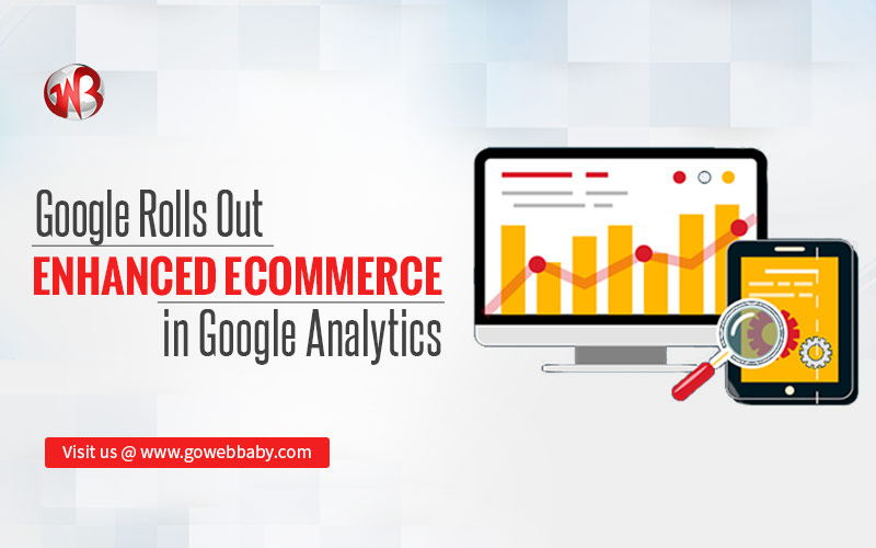 Google Rolls Out Enhanced Ecommerce in Google Analytics