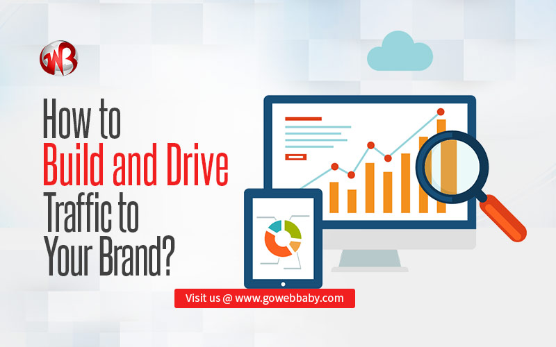How to Build and Drive Traffic to Your Brand?