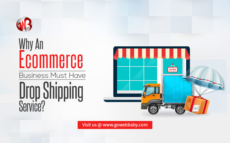 Why an ecommerce business must have dropshipping service