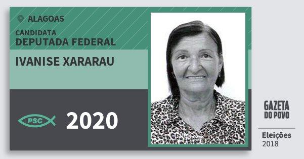 Santinho Ivanise Xararau 2020 (PSC) Deputado Federal | Alagoas | Eleições 2018