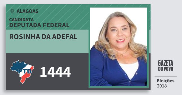 Santinho Rosinha da Adefal 1444 (PTB) Deputado Federal   Alagoas   Eleições 2018