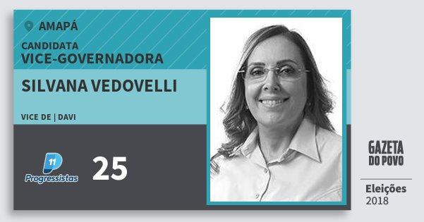 Santinho Silvana Vedovelli 25 (PP) Vice-governador | Amapá | Eleições 2018