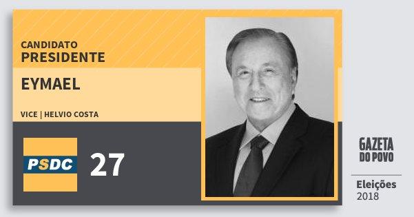 Santinho Eymael 27 (DC) Presidente   Brasil   Eleições 2018