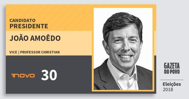 Santinho João Amoêdo 30 (NOVO) Presidente | Brasil | Eleições 2018