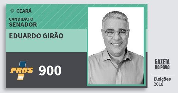 Santinho Eduardo Girão 900 (PROS) Senador | Ceará | Eleições 2018