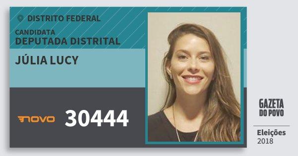 Santinho Júlia Lucy 30444 (NOVO) Deputado Distrital | Distrito Federal | Eleições 2018