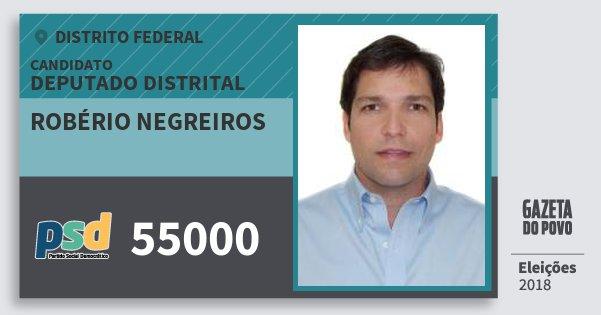 Santinho Robério Negreiros 55000 (PSD) Deputado Distrital | Distrito Federal | Eleições 2018