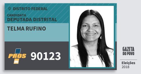Santinho Telma Rufino 90123 (PROS) Deputado Distrital | Distrito Federal | Eleições 2018